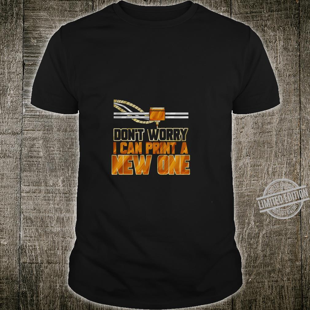 3D Drucker Don't Worry Technik Drucker Geschenk Langarmshirt Shirt