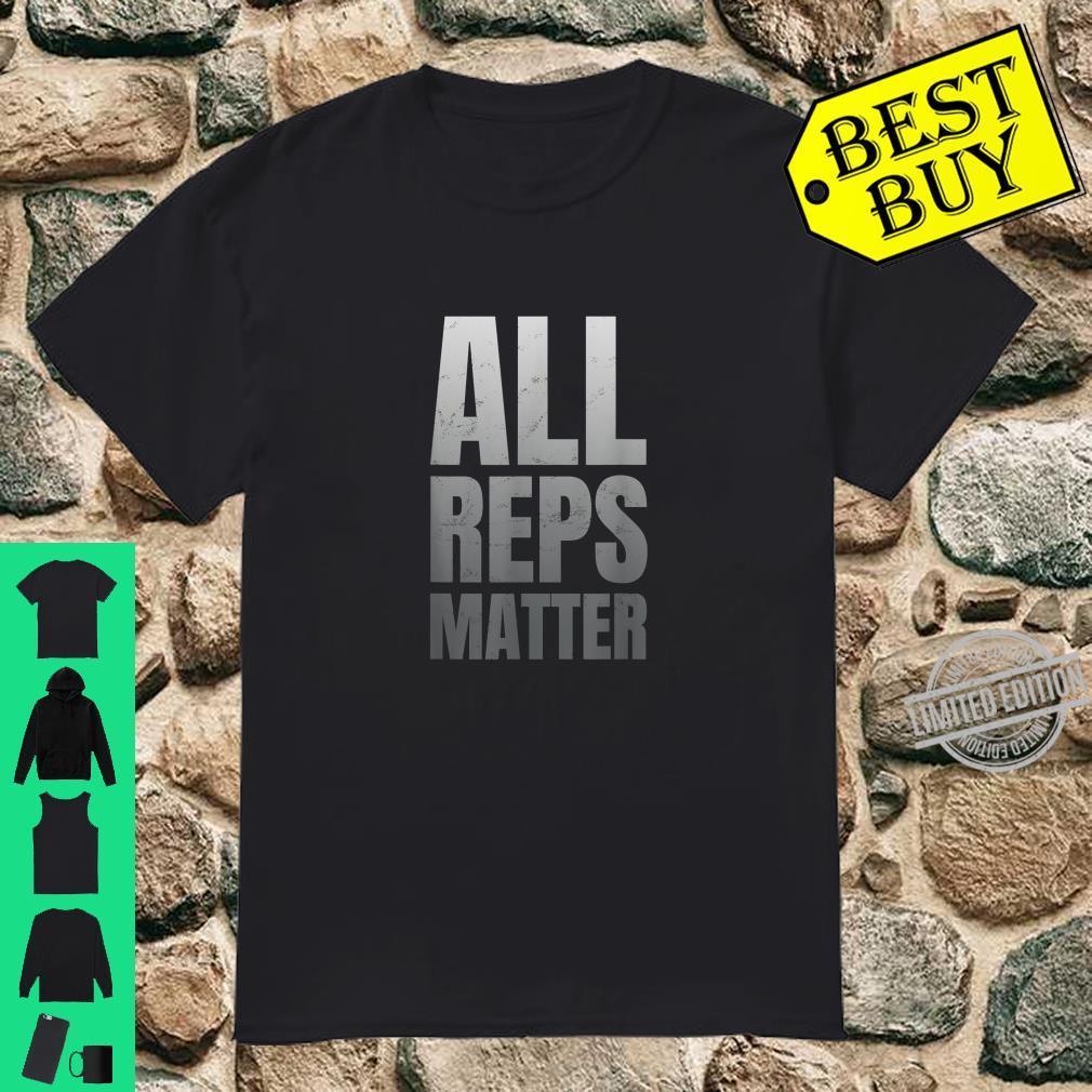 All Reps Matter Motivation Fitness Calisthenics Sports Shirt