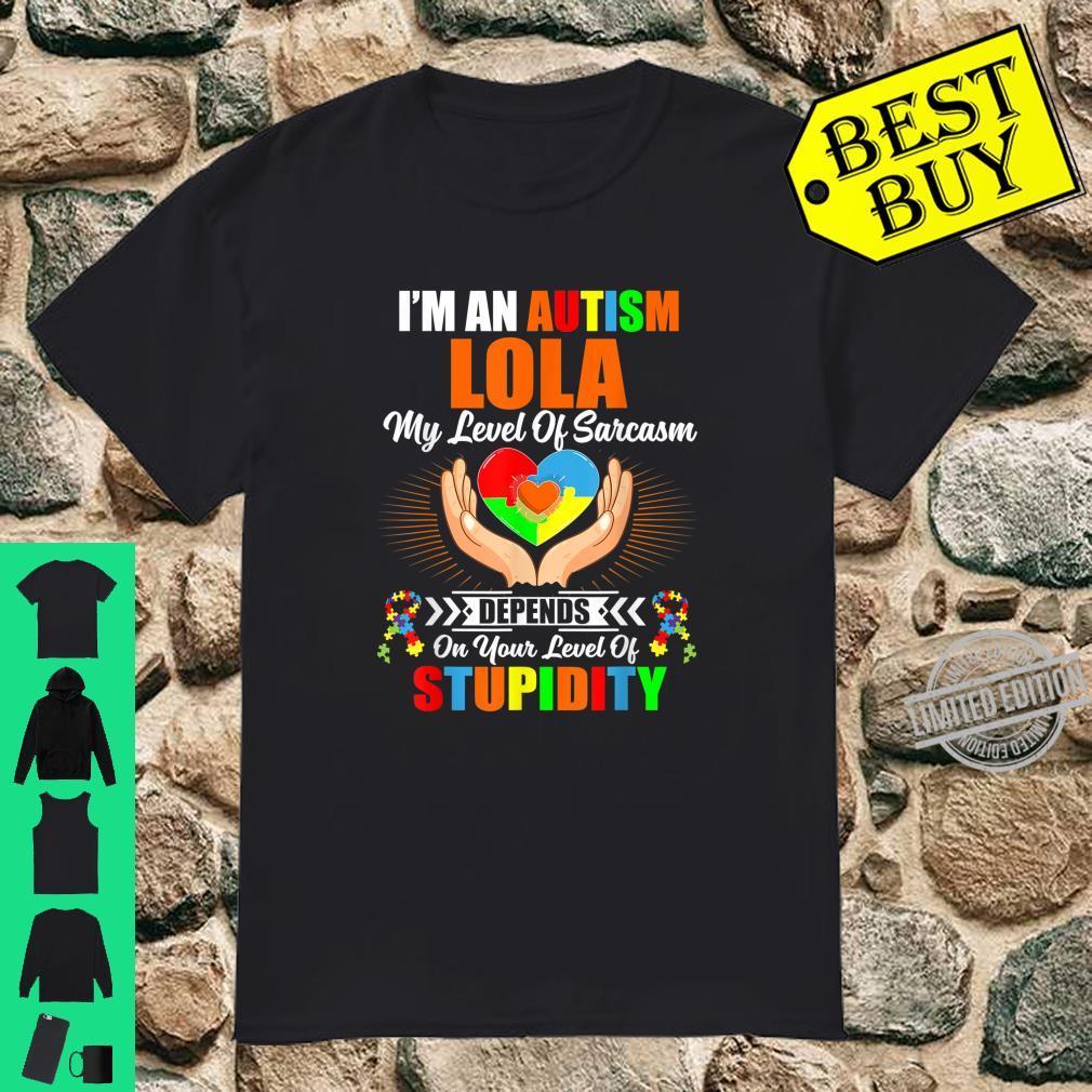 Autism Lola My Level Of Sarcasm Autism Awareness Shirt Shirt