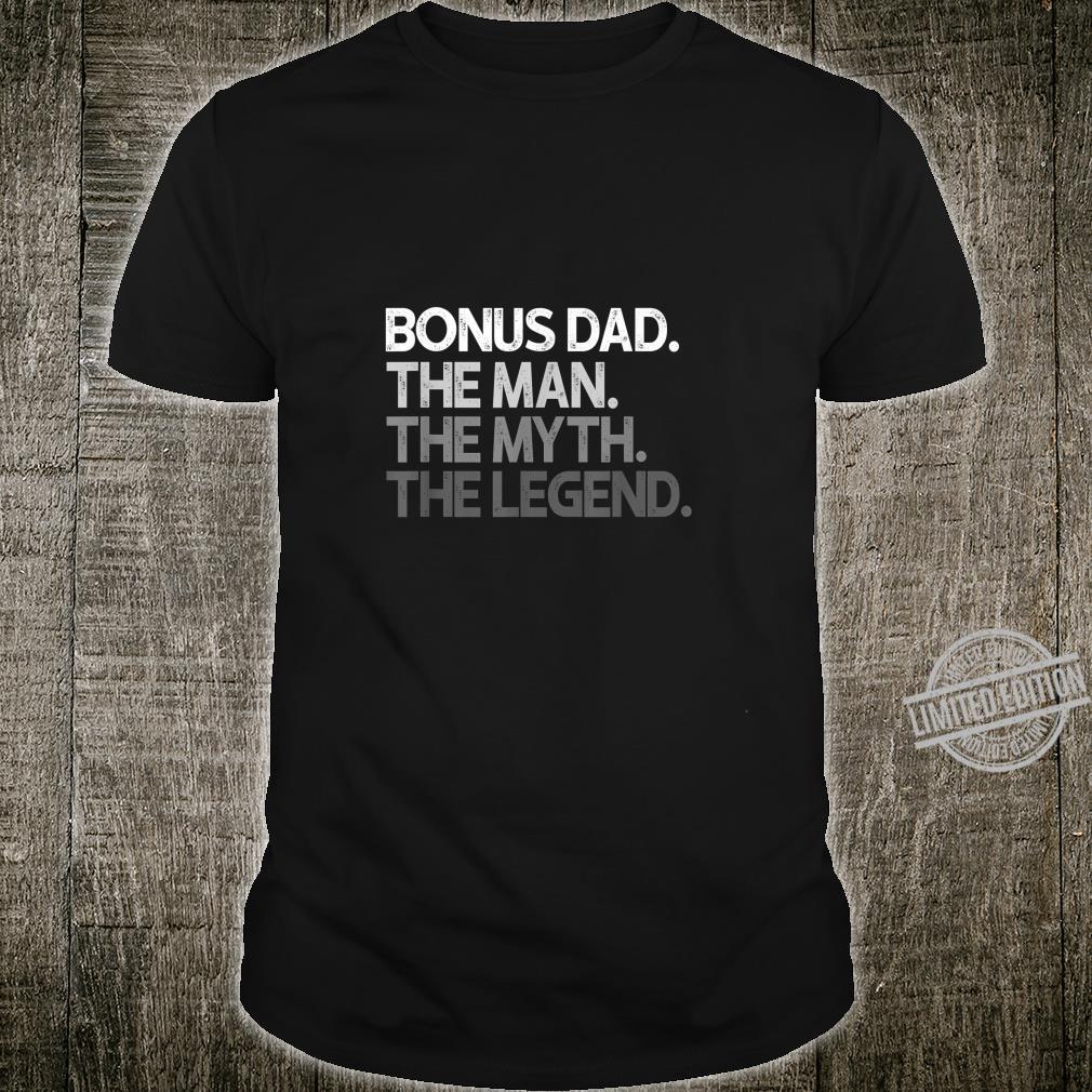 Bonus Dad The Man Myth Legend Shirt