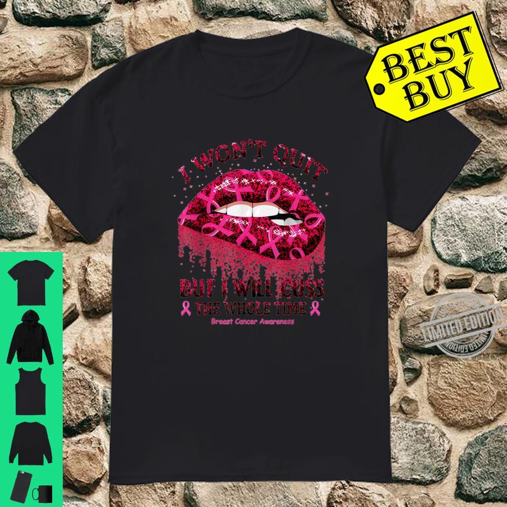 But i will cuss the whole time Breast cancer Awareness Shirt