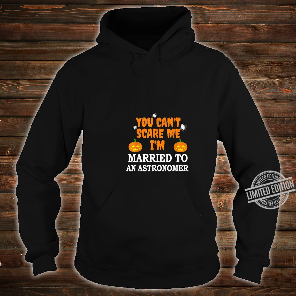 Can't Scare Me Married an Astronomer Scary Halloween Shirt hoodie