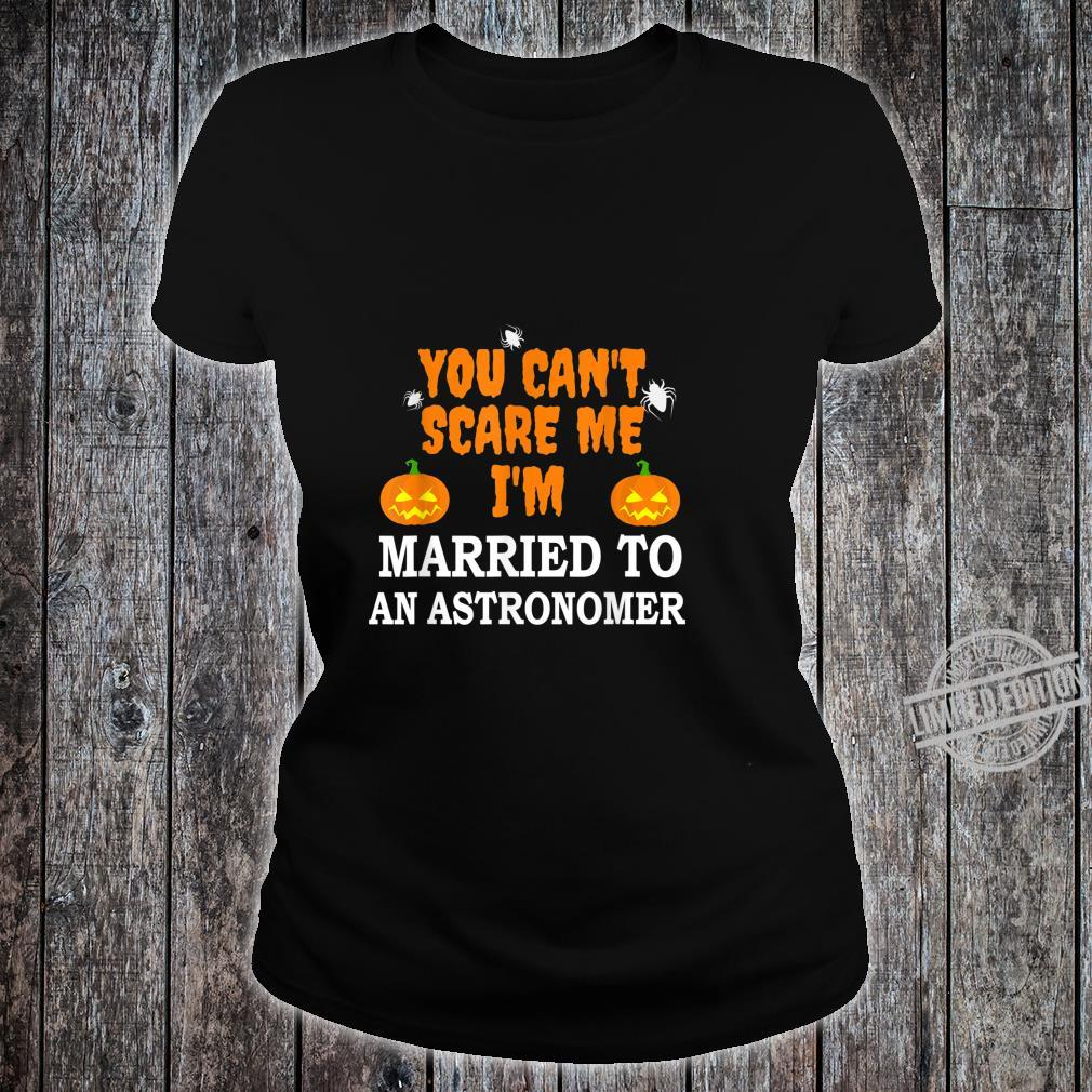 Can't Scare Me Married an Astronomer Scary Halloween Shirt ladies tee