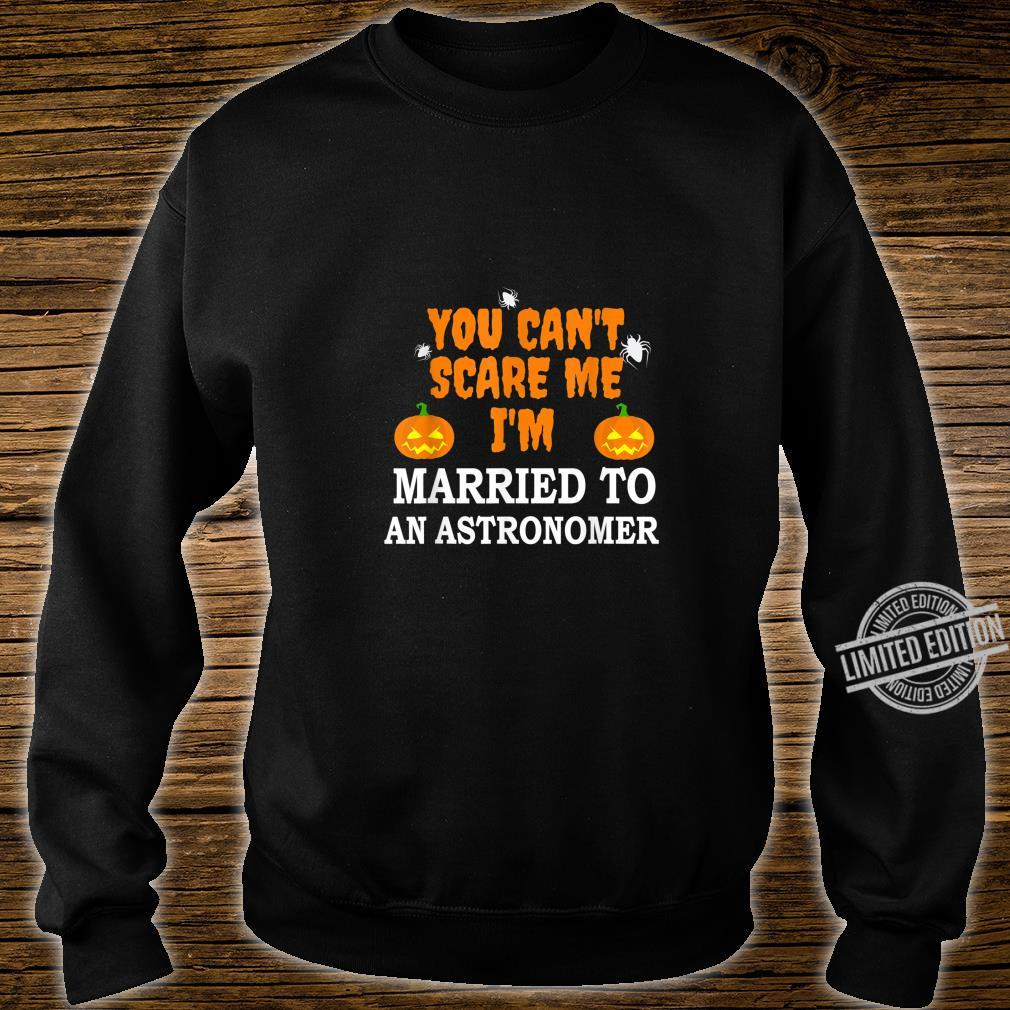 Can't Scare Me Married an Astronomer Scary Halloween Shirt sweater
