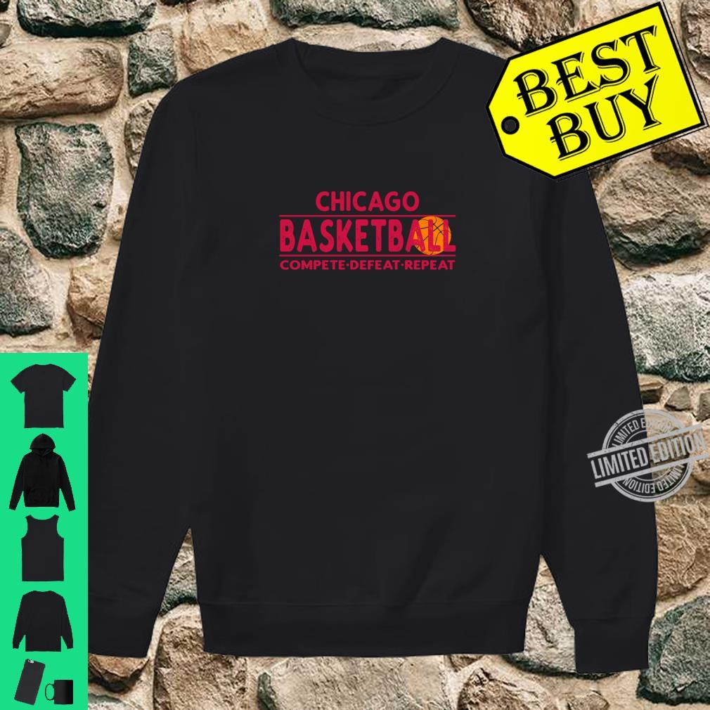 Chicago Basketball Compete Defeat Repeat Shirt sweater