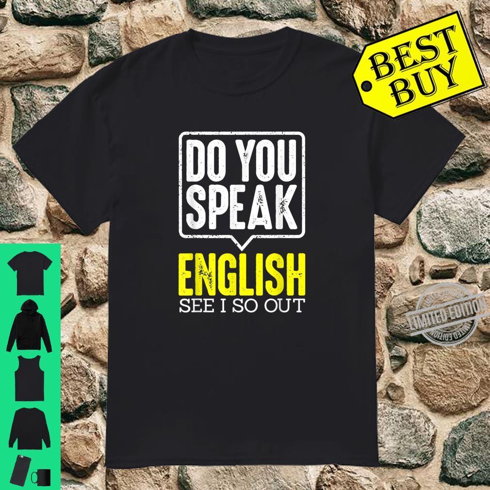 Do You Speak English See I So Out Lustiger Englischlehrer Shirt