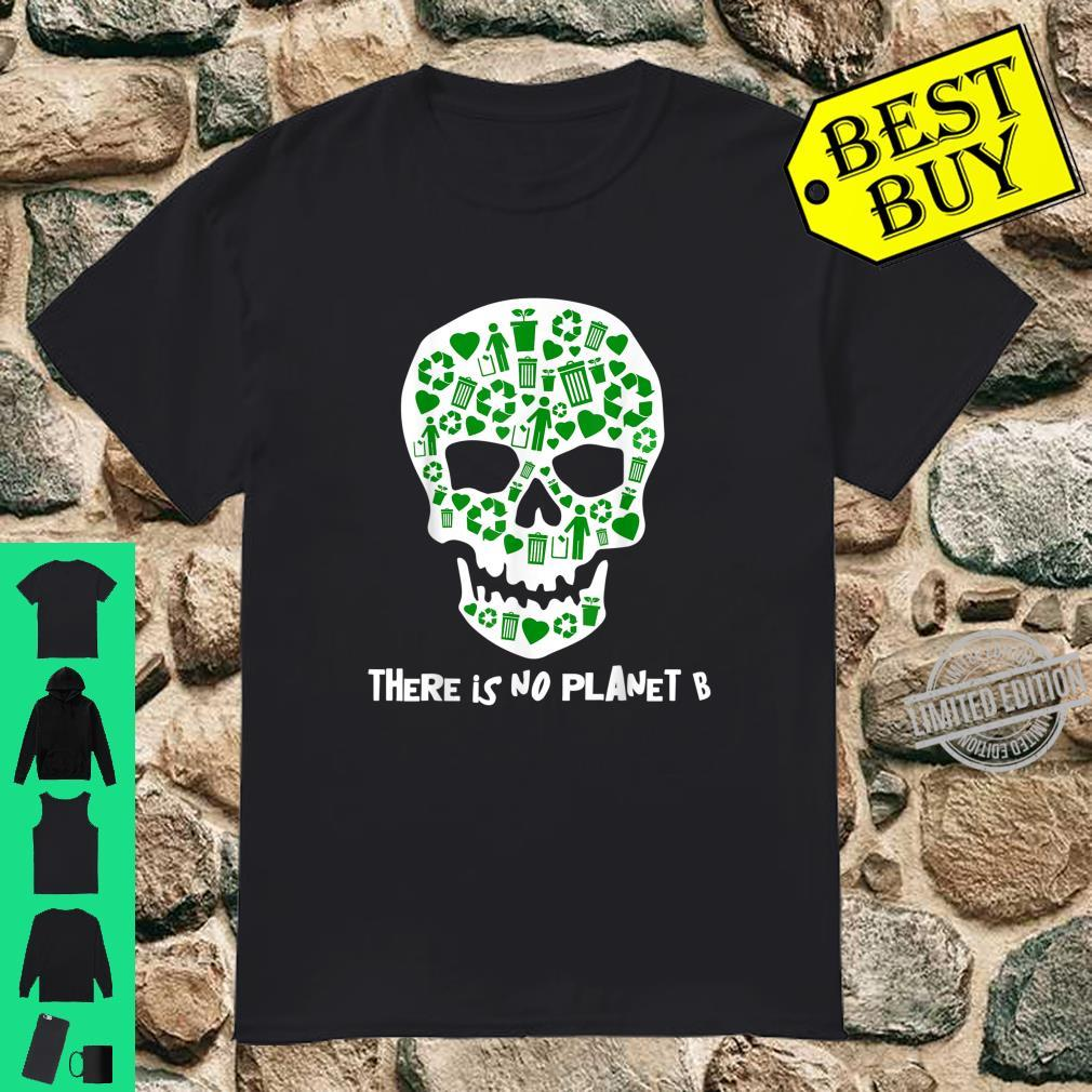 Earth Day 2020 Climate Change No Planet B Skull Shirt