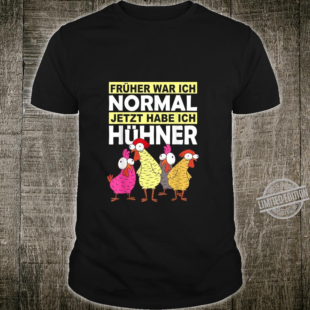 Früher war ich normal jetzt habe ich Hühner Landwirt Huhn Shirt