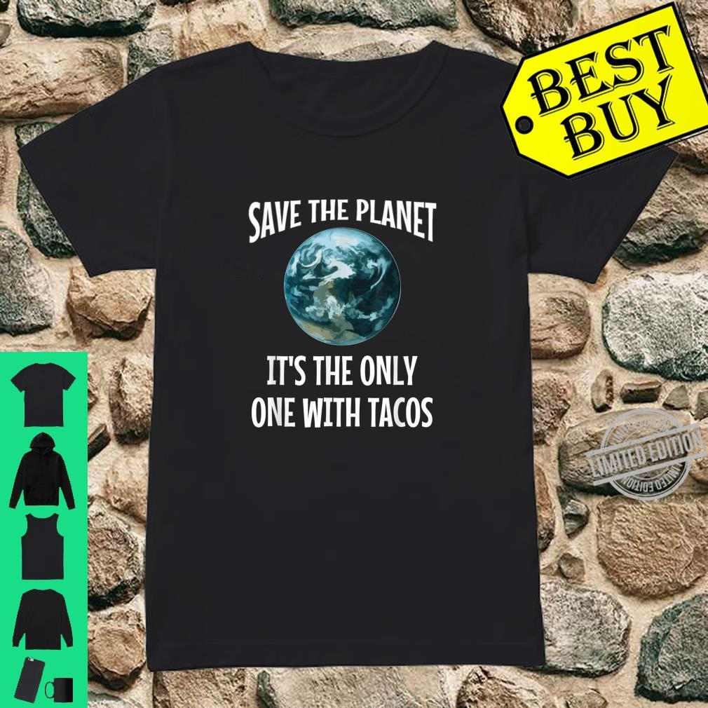 Funny Save the Planet It's The Only One with Tacos Shirt ladies tee