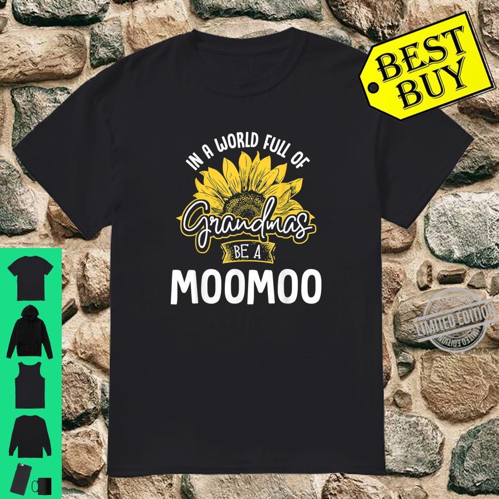 Funny World Full of Grandmas be a Moomoo Shirt Shirt