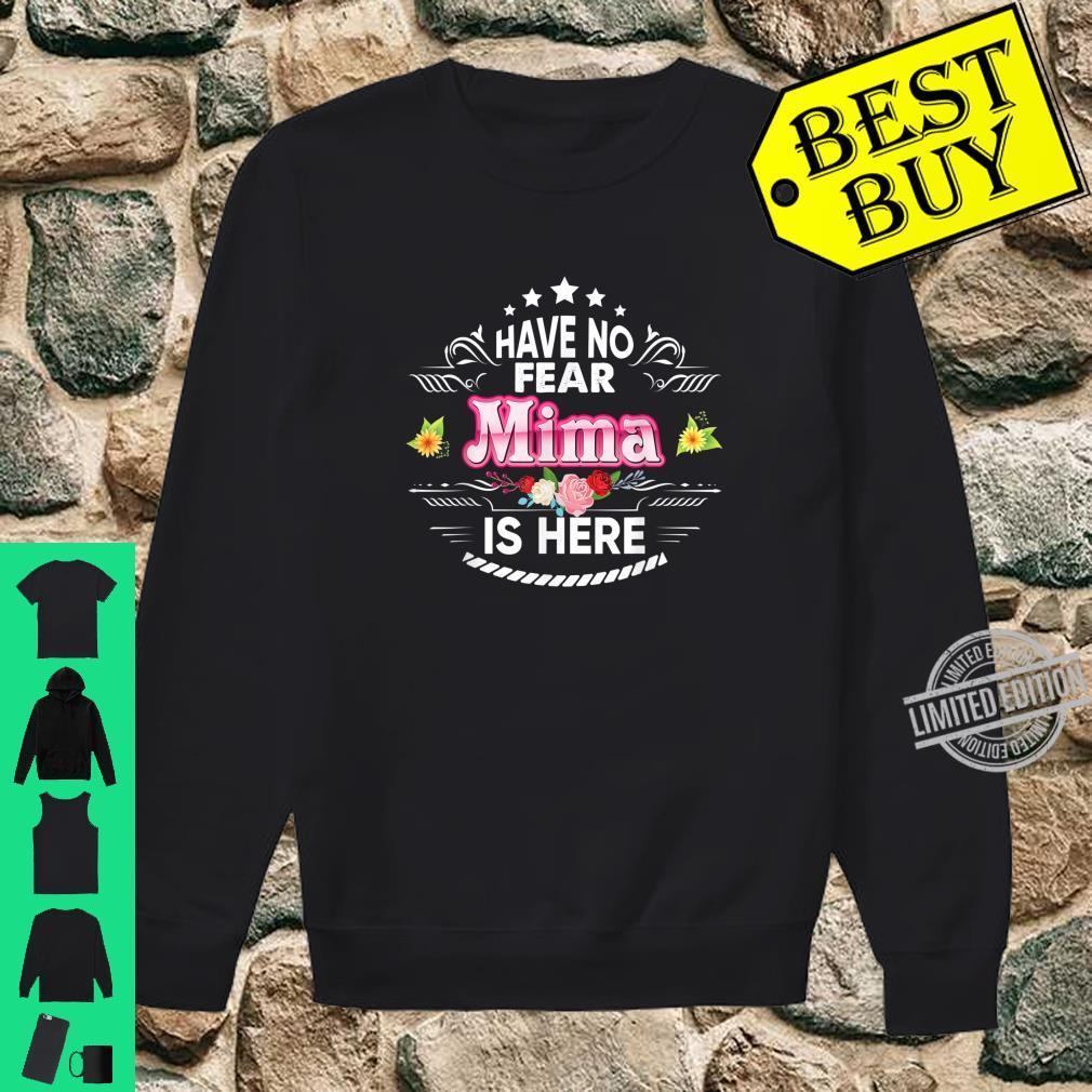Have No Fear Mima Is Here Floral Mother Day Mommy Mom Shirt sweater