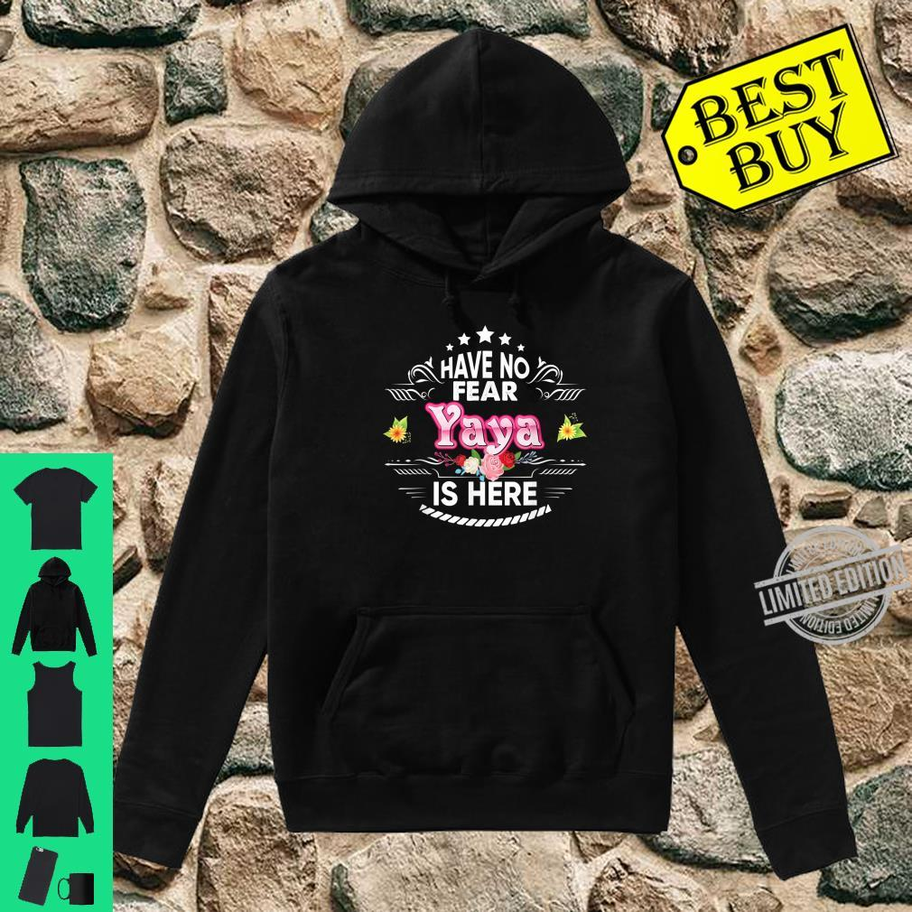 Have No Fear Yaya Is Here Floral Mother Day Mommy Mom Shirt hoodie
