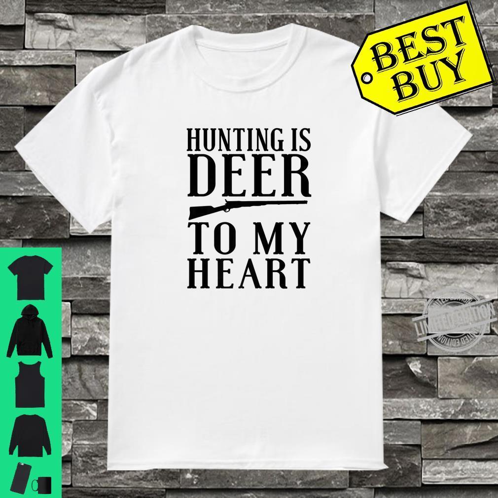 Hunter Hunting Is Deer To My Heart Shirt