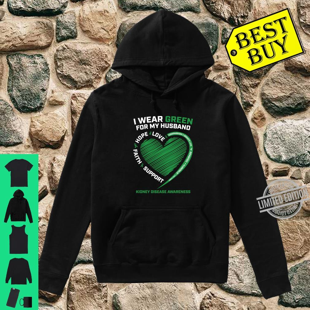 I Wear Green For My Husband Kidney Disease Awareness Shirt hoodie