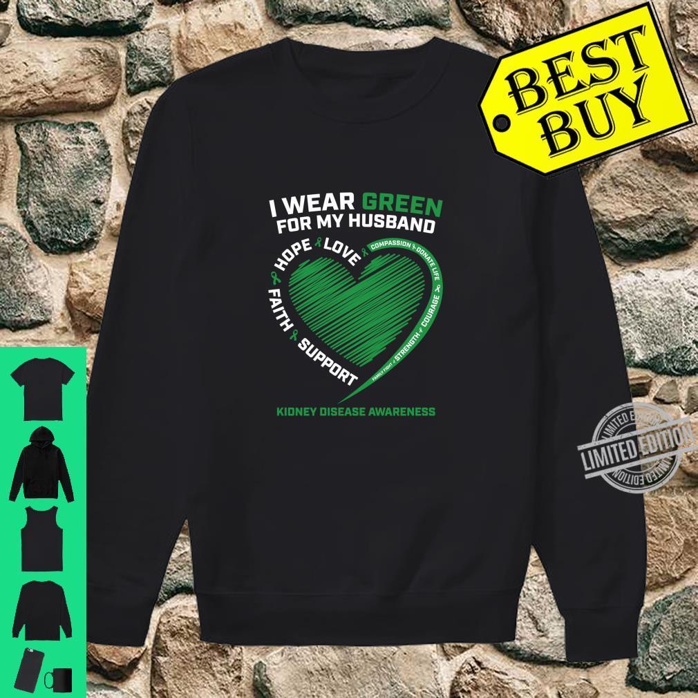 I Wear Green For My Husband Kidney Disease Awareness Shirt sweater