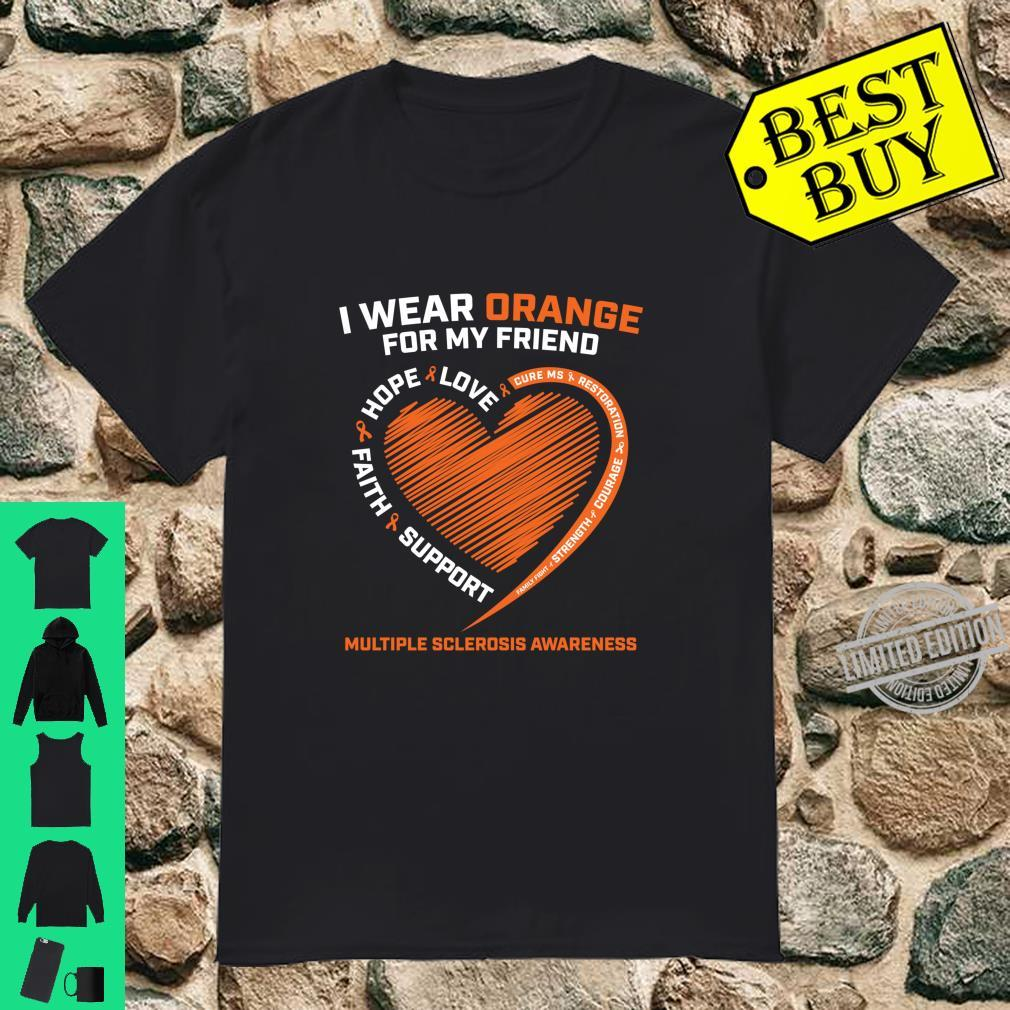 I Wear Orange For My Friend MS Multiple Sclerosis Awareness Shirt