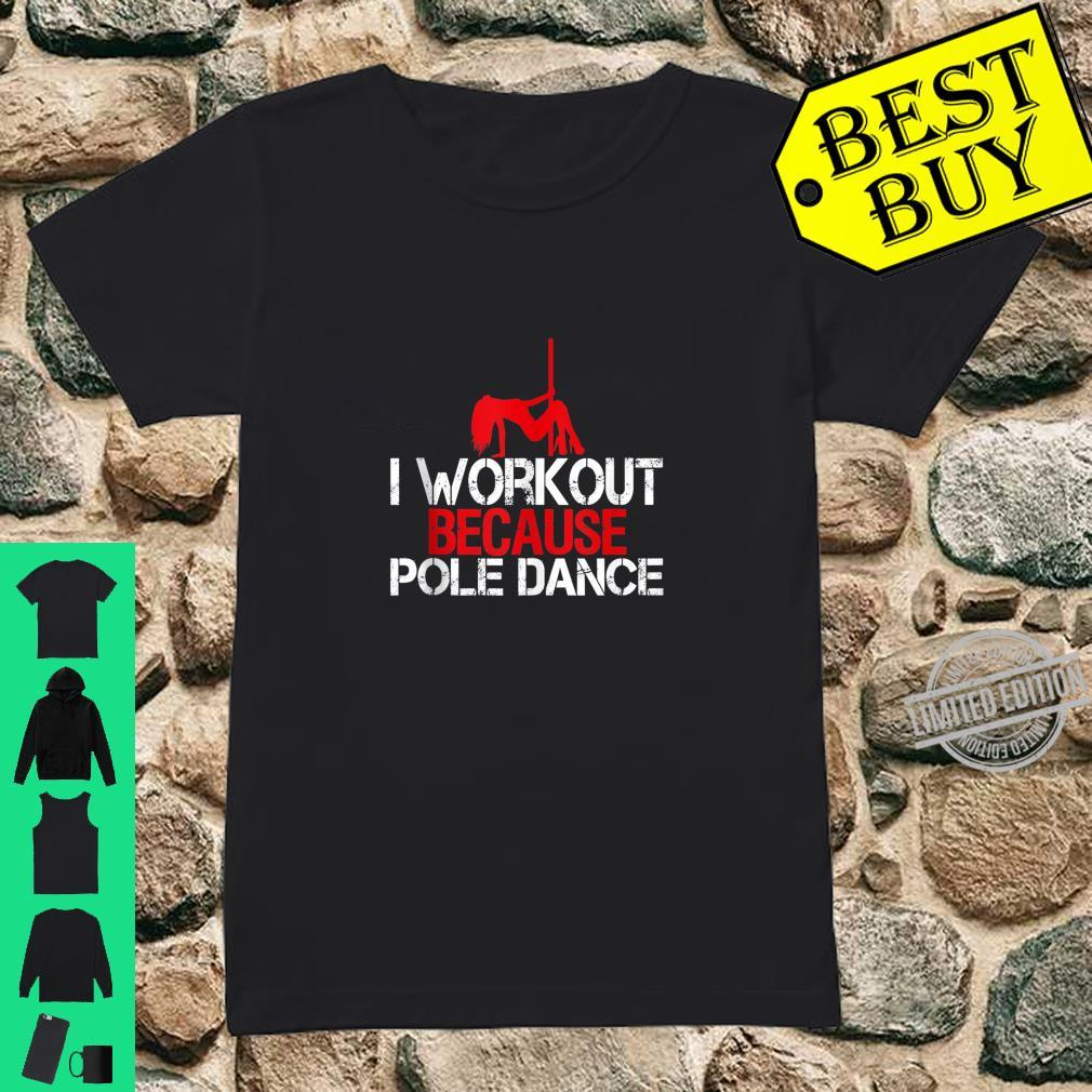 I Workout Because Pole Dance Fitness Shirt ladies tee
