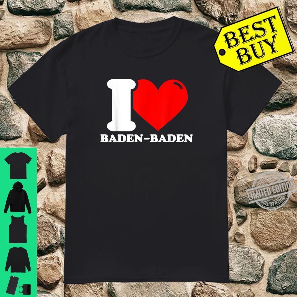 I love BadenBaden Stadt lustig Shirt