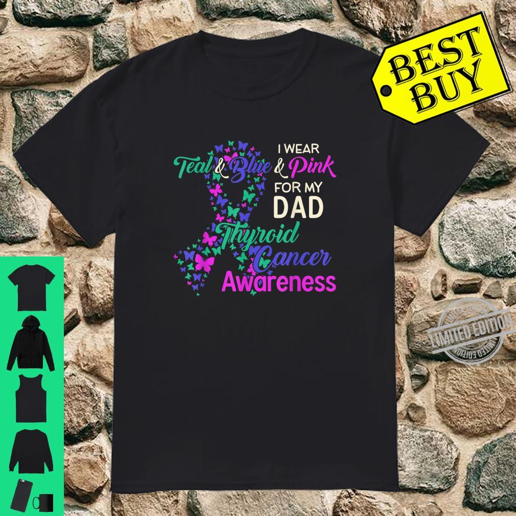 I wear Teal Blue for my Dad Thyroid Cancer Shirt