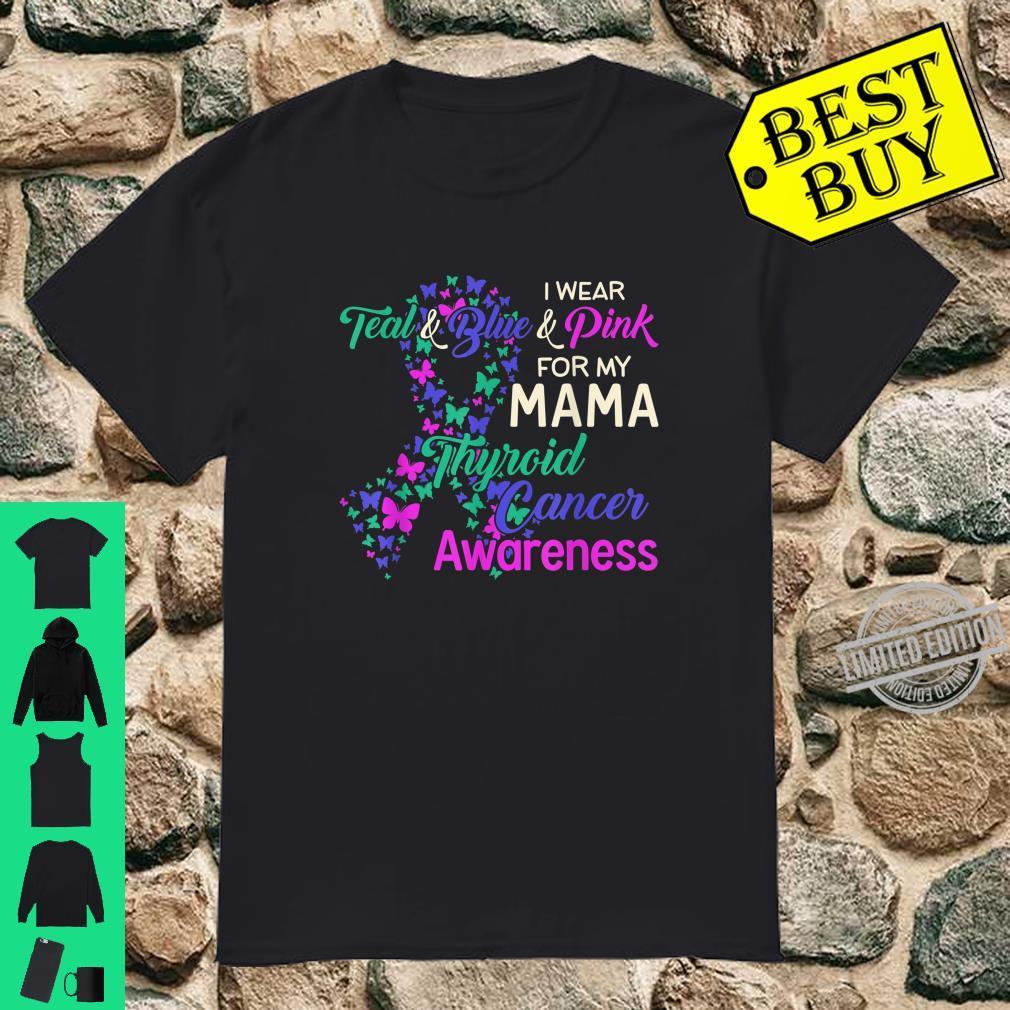 I wear Teal Blue for my Mama Thyroid Cancer Shirt