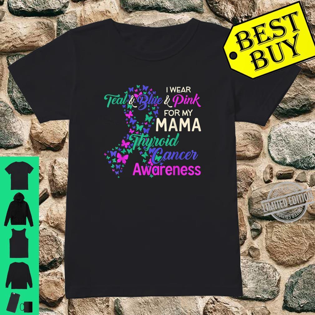 I wear Teal Blue for my Mama Thyroid Cancer Shirt ladies tee