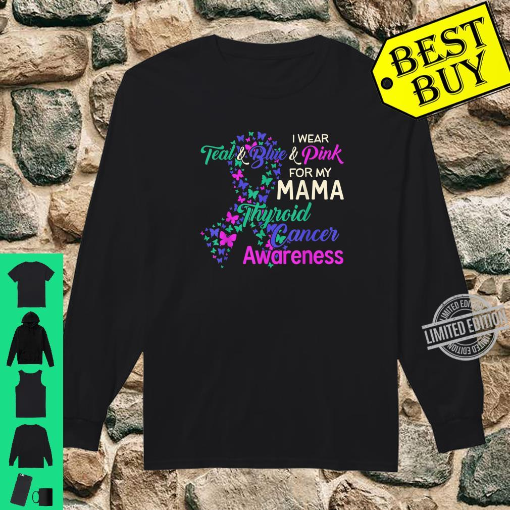 I wear Teal Blue for my Mama Thyroid Cancer Shirt long sleeved