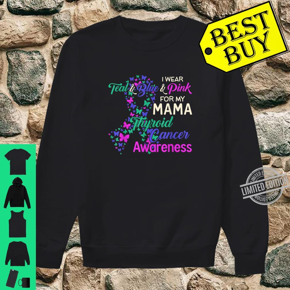 I wear Teal Blue for my Mama Thyroid Cancer Shirt sweater