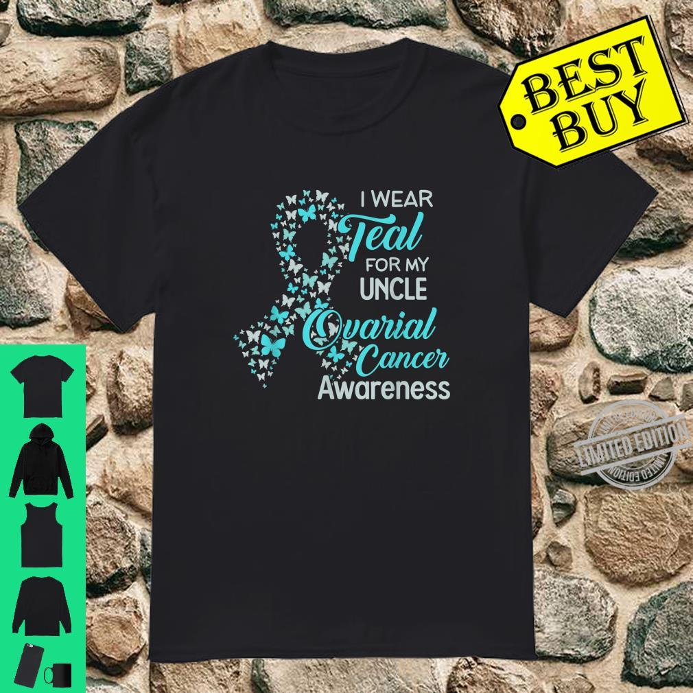 I wear Teal for my Uncle Ovarian Cancer Awareness Shirt