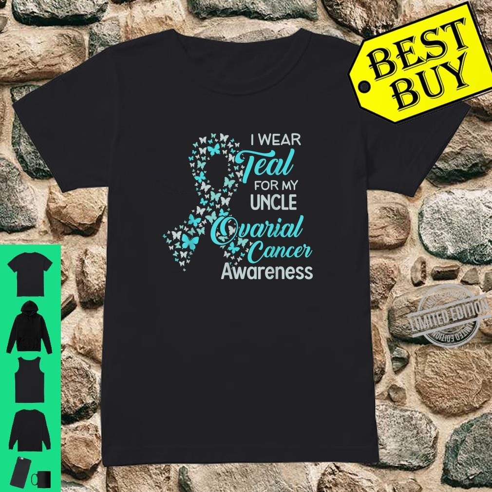 I wear Teal for my Uncle Ovarian Cancer Awareness Shirt ladies tee