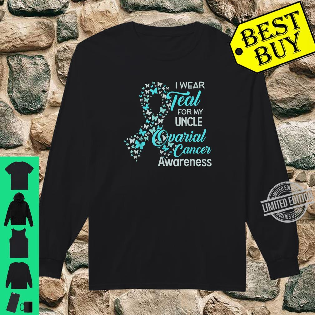 I wear Teal for my Uncle Ovarian Cancer Awareness Shirt long sleeved