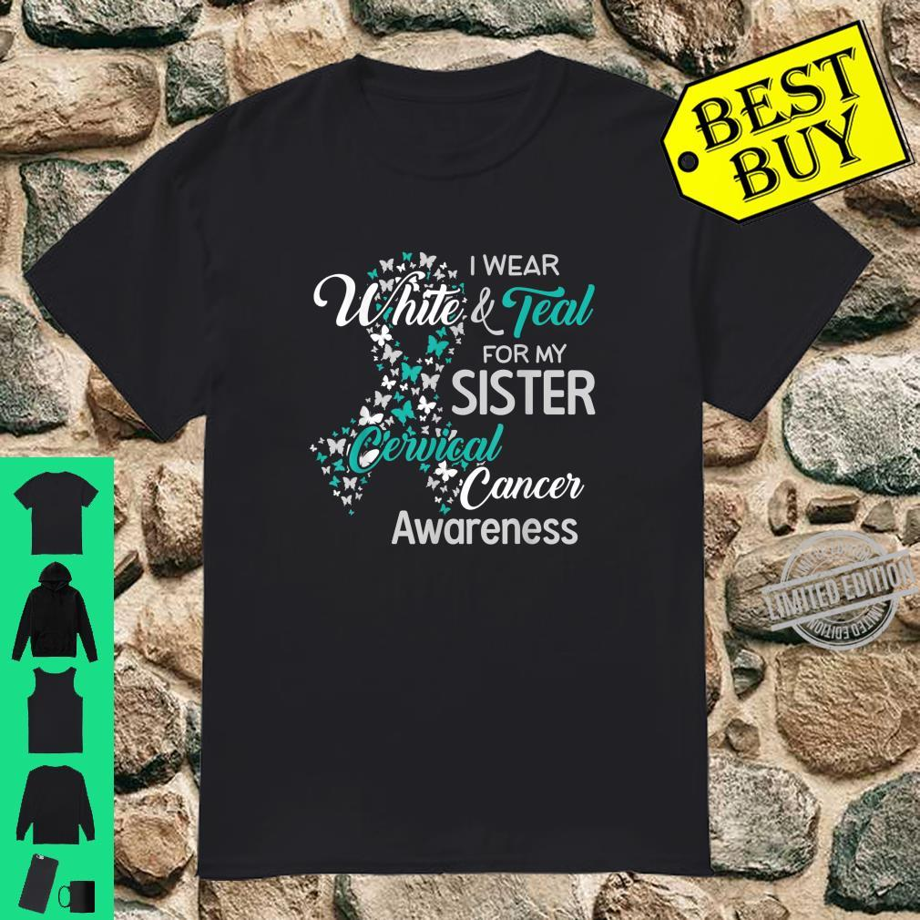 I wear White and Teal for my Sister Cervical Cancer Shirt