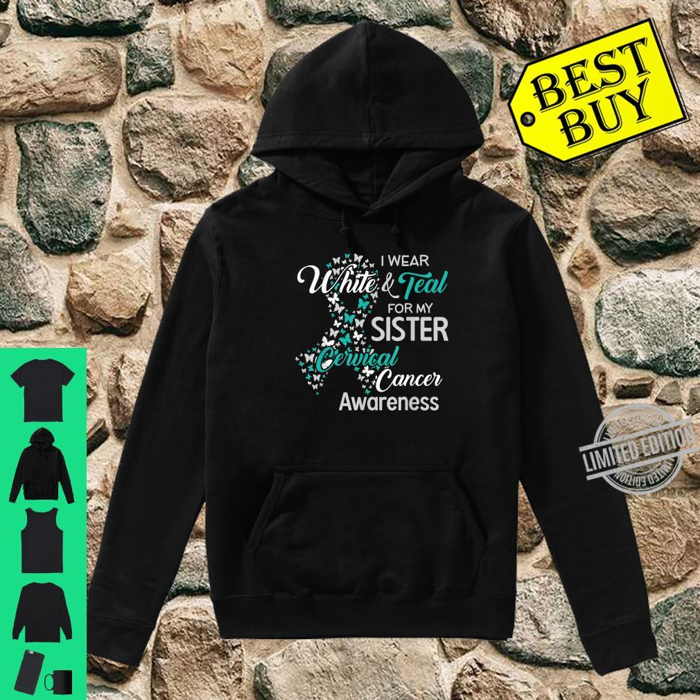 I wear White and Teal for my Sister Cervical Cancer Shirt hoodie
