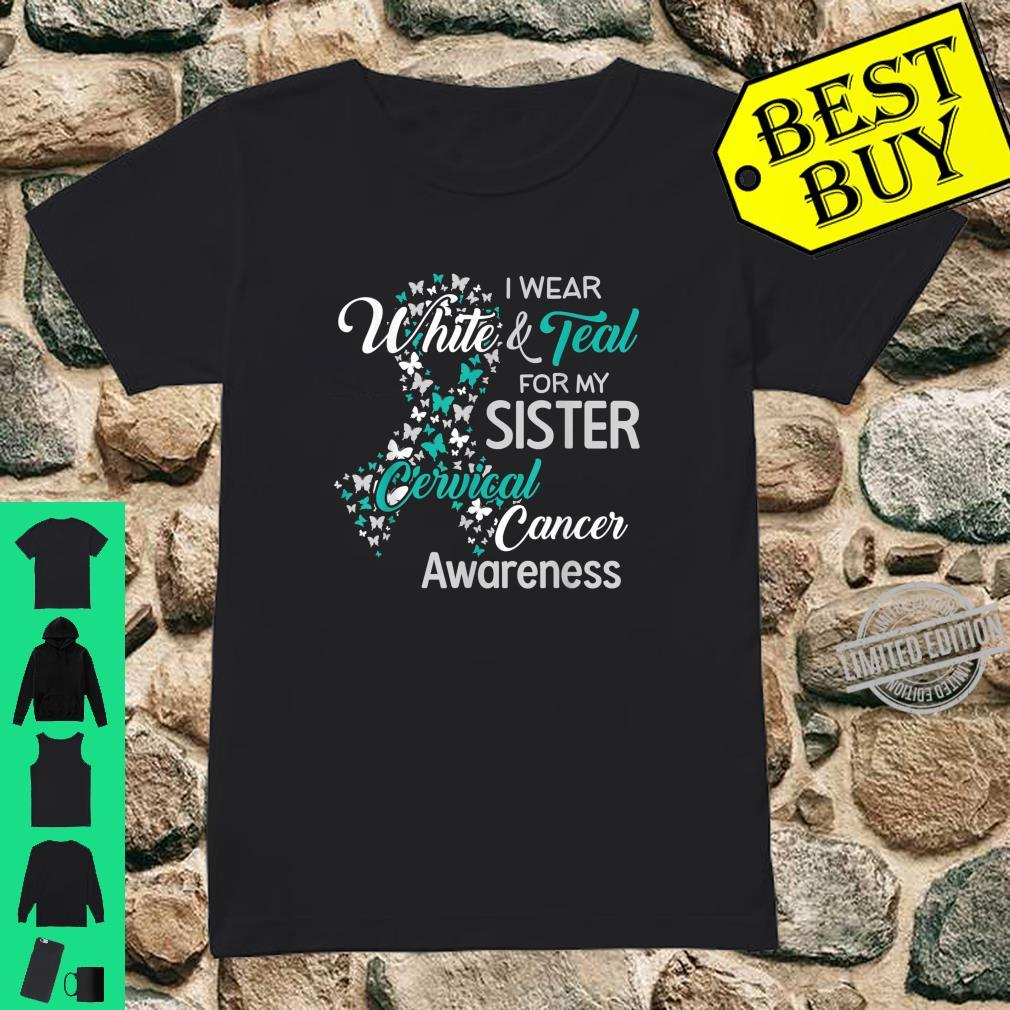 I wear White and Teal for my Sister Cervical Cancer Shirt ladies tee