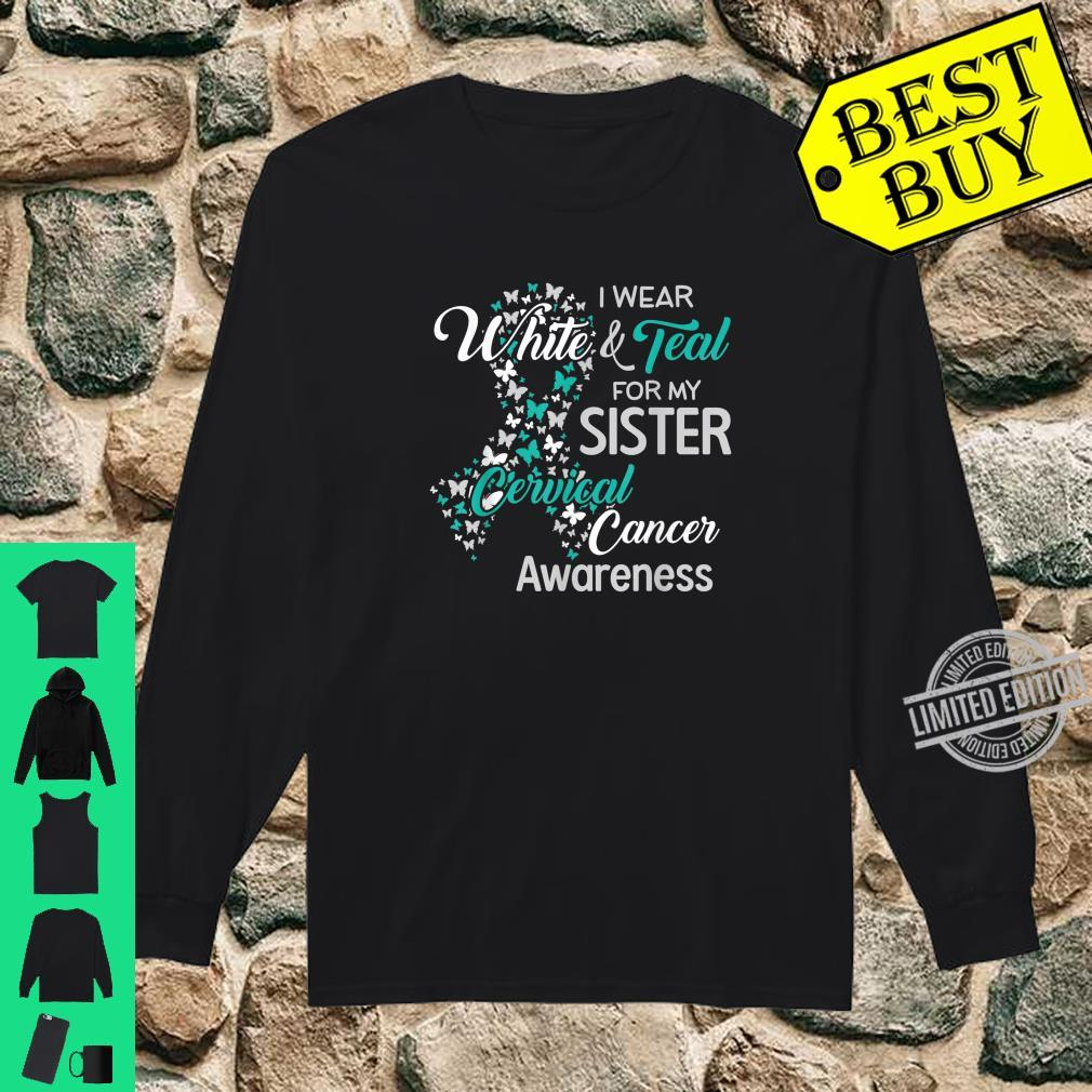 I wear White and Teal for my Sister Cervical Cancer Shirt long sleeved