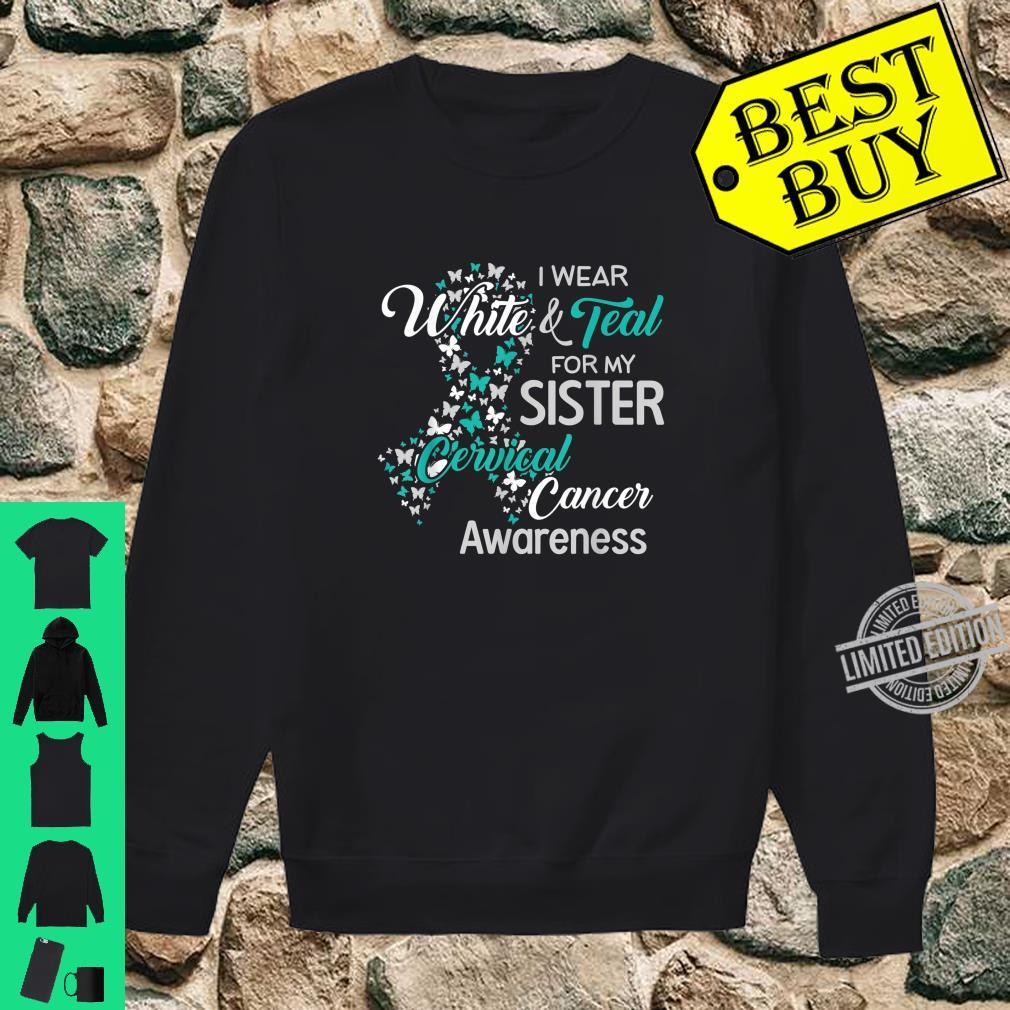 I wear White and Teal for my Sister Cervical Cancer Shirt sweater