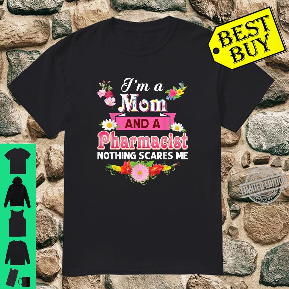 I'm A Mom And An Pharmacist Nothing Scares Me Mother Day Shirt