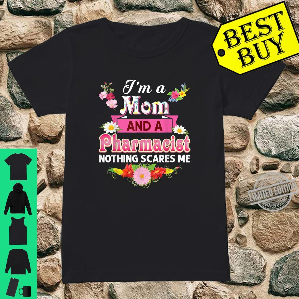 I'm A Mom And An Pharmacist Nothing Scares Me Mother Day Shirt ladies tee