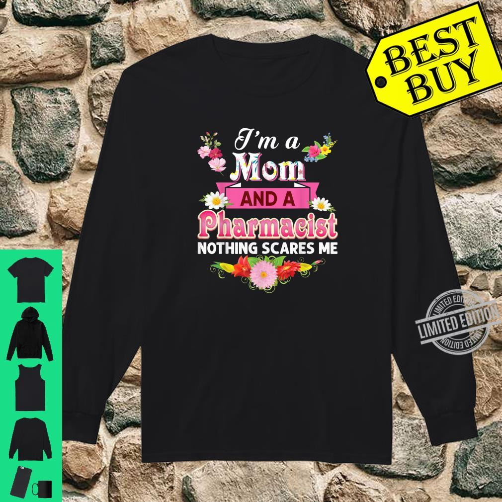 I'm A Mom And An Pharmacist Nothing Scares Me Mother Day Shirt long sleeved