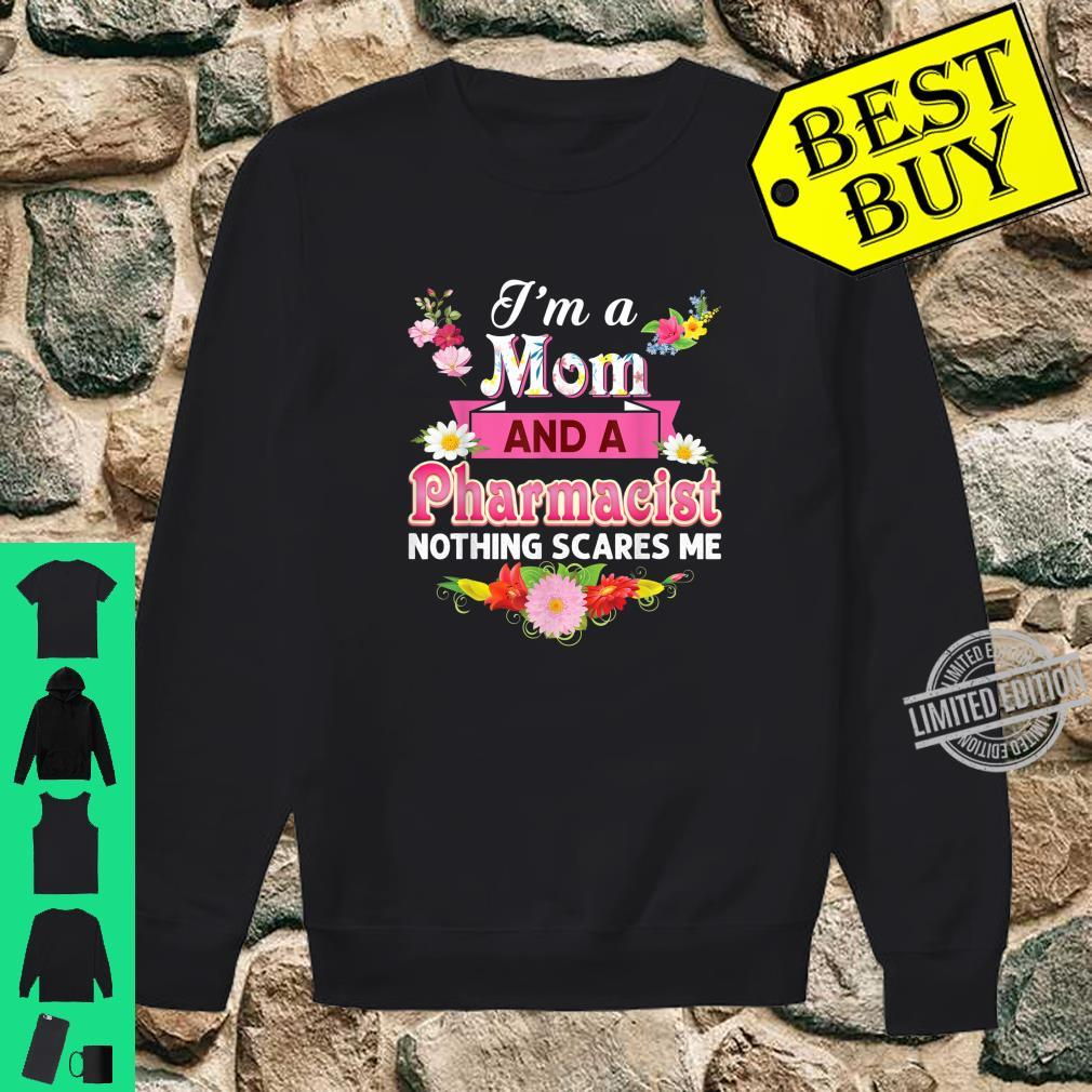 I'm A Mom And An Pharmacist Nothing Scares Me Mother Day Shirt sweater