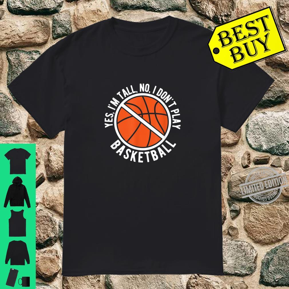 I'm Tall I Don't Play Basketball Sport Shirt