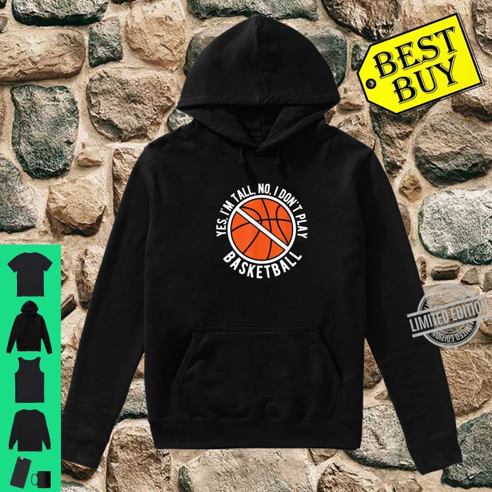 I'm Tall I Don't Play Basketball Sport Shirt hoodie