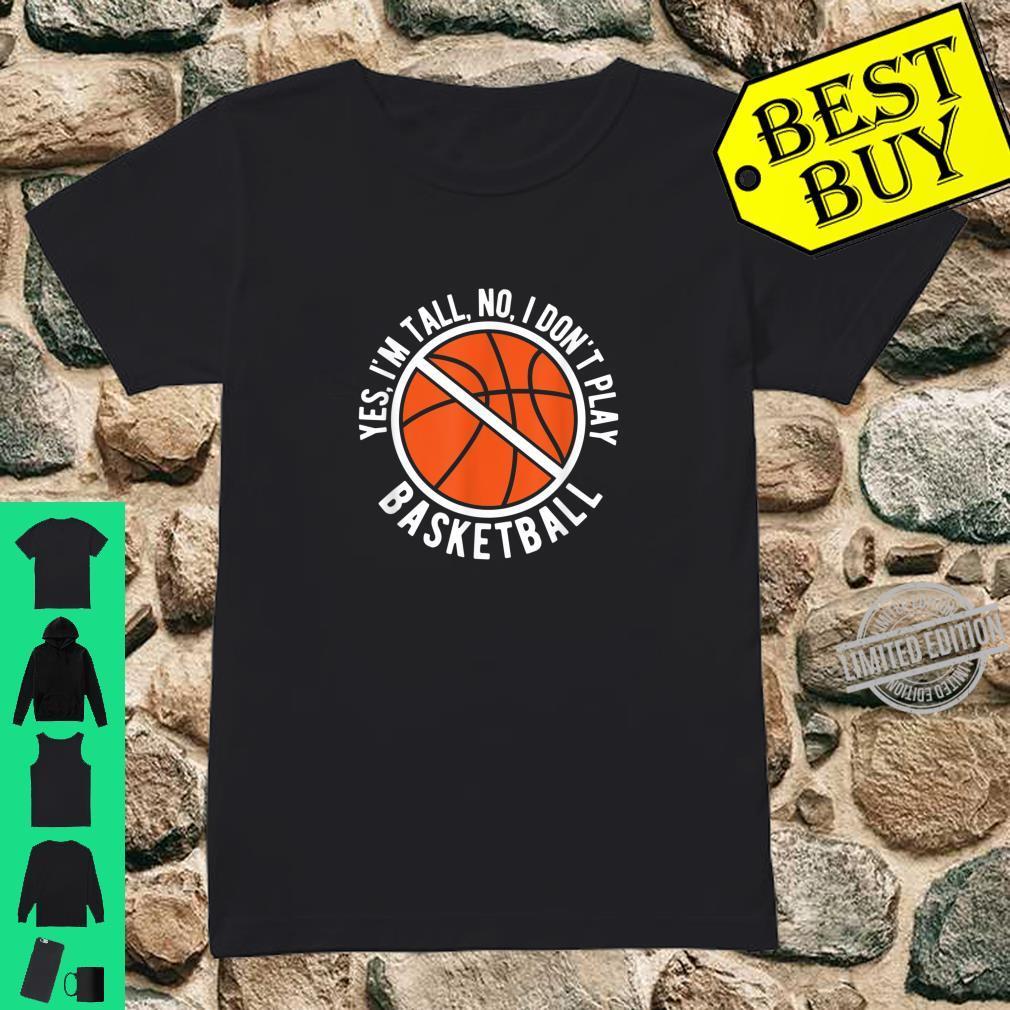I'm Tall I Don't Play Basketball Sport Shirt ladies tee