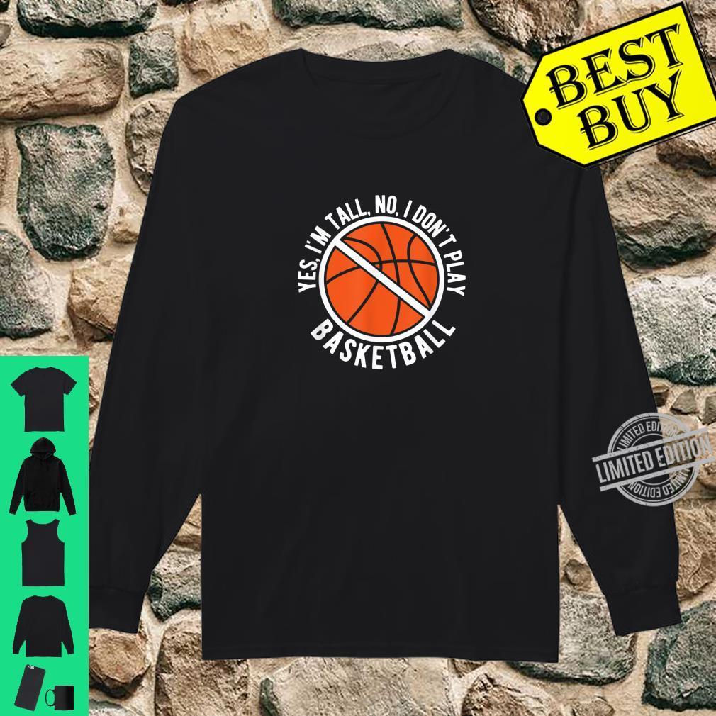 I'm Tall I Don't Play Basketball Sport Shirt long sleeved