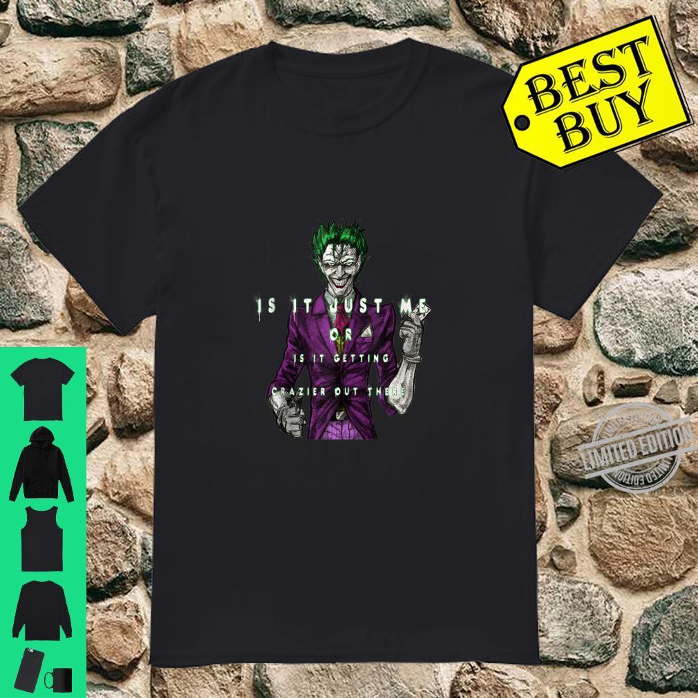'Is it just me ' joker halloween quotes Shirt