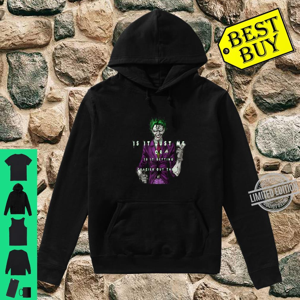 'Is it just me ' joker halloween quotes Shirt hoodie