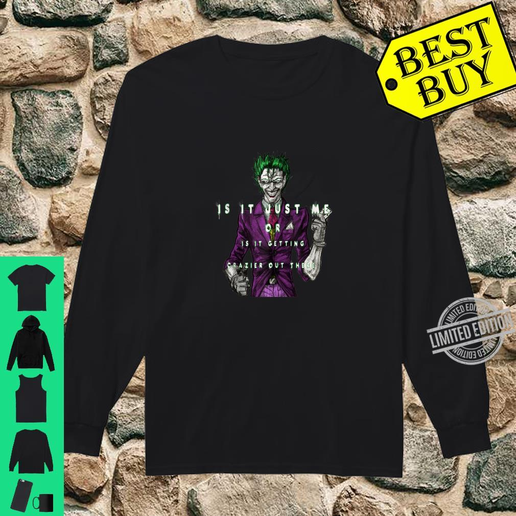 'Is it just me ' joker halloween quotes Shirt long sleeved
