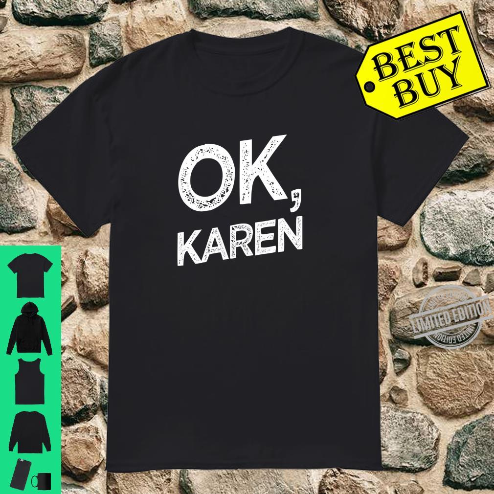 Karen Shirt Ok Karen White Mutter Geschenk Shirt