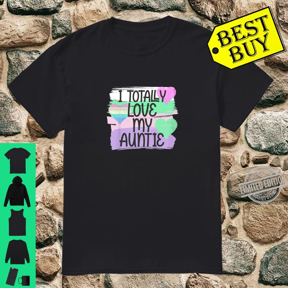 Kinder I Totally Love My Auntie Matching Family Clothes Shirt