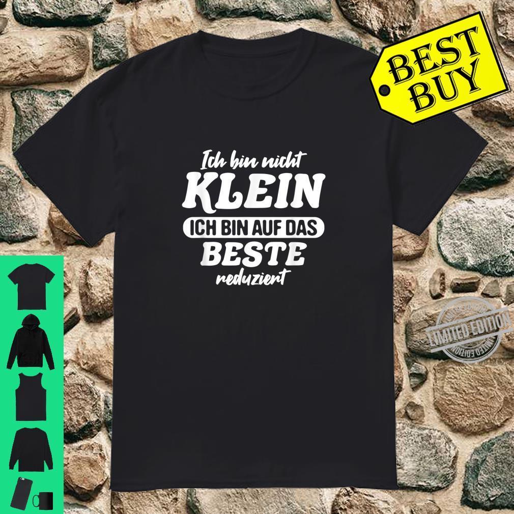 Klein sein Witz kleine Frau Körpergröße Spaß Geschenk Shirt