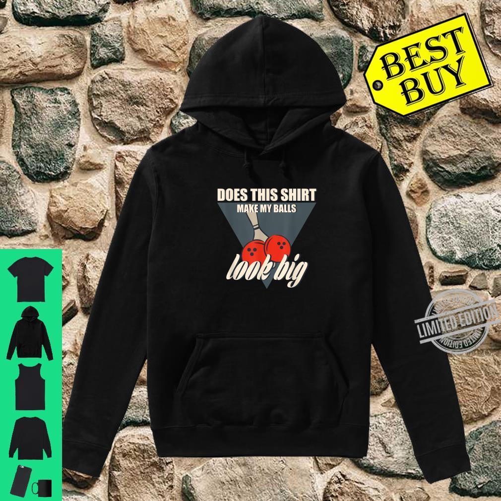 Lustiges Knebelgeschenk für Ten Pin BowlingFans Shirt hoodie